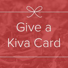 Give a Kiva Card